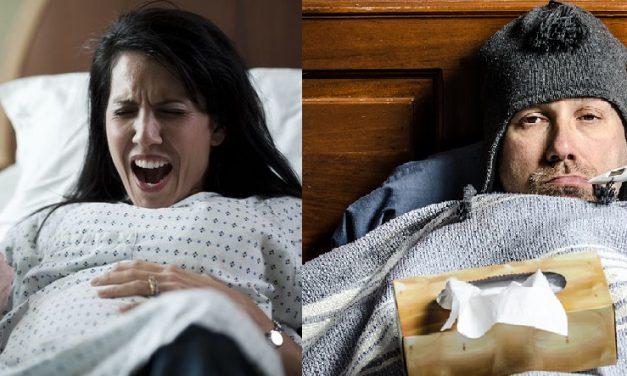 Doar femeile care au născut natural fără epidurală îi pot înțelege pe bărbații răciți