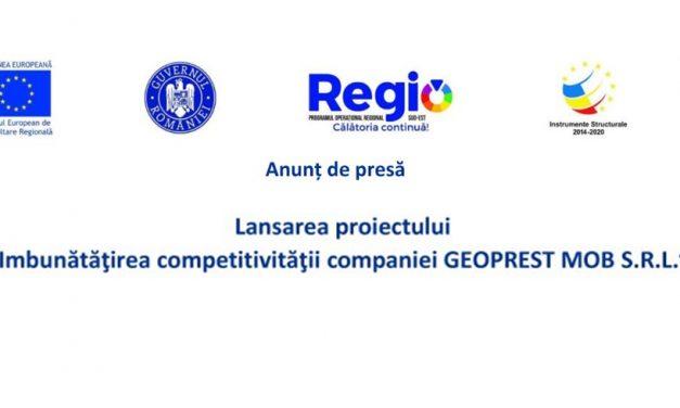 """Lansare proiect """"Îmbunătățirea competitivității companiei Geoprest MOB S.R.L."""""""