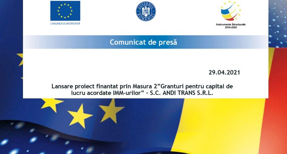 """Lansare proiect finanțat prin Măsura 2 """"Granturi pentru capital de lucru acordate IMM-urilor"""" – S.C. ANDI TRANS S.R.L."""