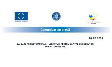 """LANSARE PROIECT MĂSURA 2 – """"GRANTURI PENTRU CAPITAL DE LUCRU"""" SC Marvic Expres SRL"""